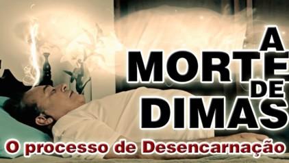 A morte de Dimas – O Processo de Desencarnação