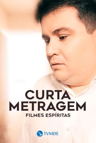 Curta-Metragem: Filmes Espíritas
