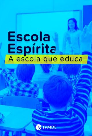 Escola Espírita: A escola que educa