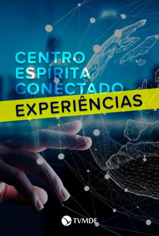 Centro Espírita Conectado - Experiências